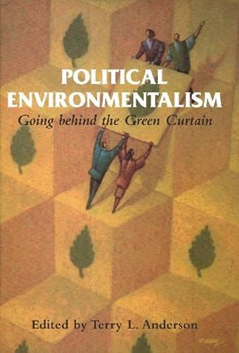 Political Environmentalism: Going Behind the Green Curtain 9780817997526