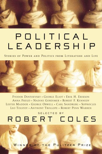 Political Leadership: Stories of Power and Politics from Literature and Life 9780812971705