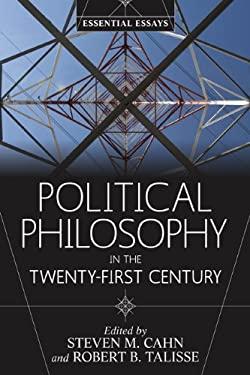 Political Philosophy in the Twenty-First Century: Essential Essays