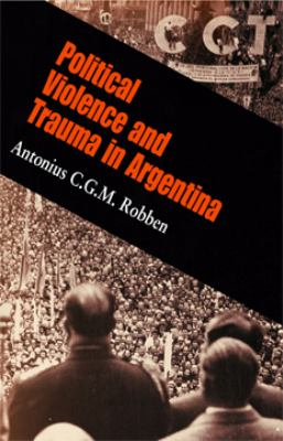 Political Violence and Trauma in Argentina 9780812238365