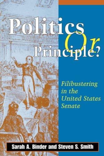 Politics or Principle?: Filibustering in the United States Senate 9780815709510