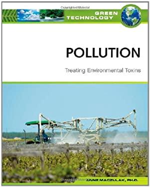 Pollution: Treating Environmental Toxins 9780816072026