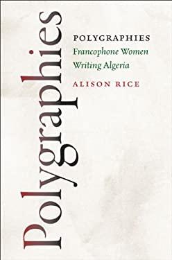 Polygraphies: Francophone Women Writing Algeria 9780813932927