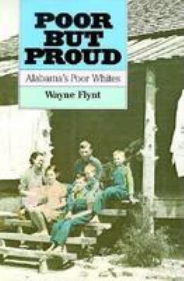 Poor But Proud: Alabama's Poor Whites 9780817304249