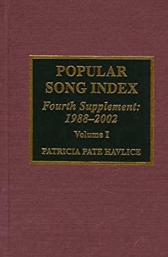 Popular Song Index: Fourth Supplement 1988-2002 9780810852600
