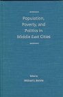 Population, Poverty, and Politics in Middle East Cities 9780813014746