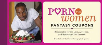 Porn for Women Fantasy Coupons: Redeemable for the Love, Affection, and Housework You Deserve 9780811864404