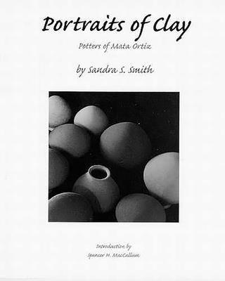 Portraits of Clay: Potters of Mata Ortiz 9780816518913