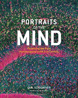 Portraits of the Mind: Visualizing the Brain from Antiquity to the 21st Century 9780810990333