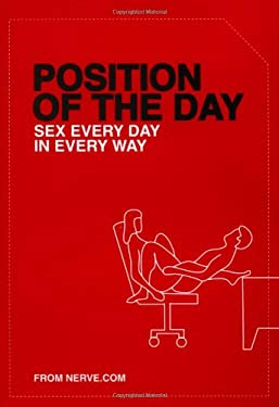 Position of the Day: Sex Every Day in Every Way 9780811839570