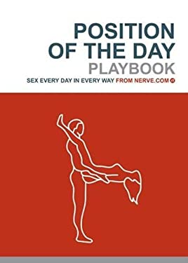 Position of the Day Playbook: Sex Every Day in Every Way 9780811847018