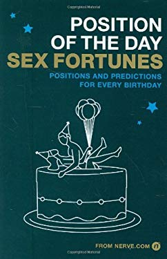 Position of the Day Sex Fortunes: Positions and Predictions for Every Birthday 9780811859998