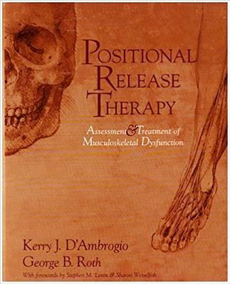 Positional Release Therapy: Assessment & Treatment of Musculoskeletal Dysfunction 9780815100966