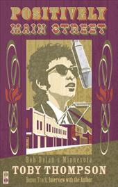 Positively Main Street: Bob Dylan's Minnesota 3475195