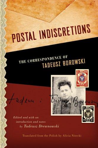 Postal Indiscretions: The Correspondence of Tadeusz Borowski 9780810122031