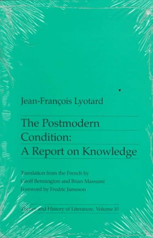 Postmodern Condition: A Report on Knowledge 9780816611737