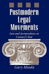 Postmodern Legal Movements: Law and Jurisprudence at Century's End