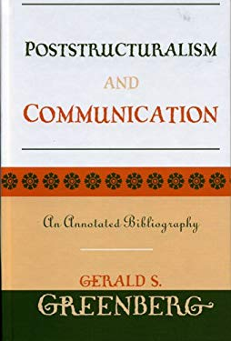 Poststructuralism and Communication: An Annotated Bibliography 9780810851832
