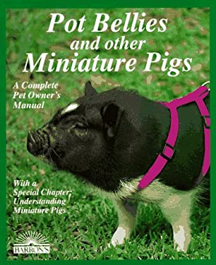 Pot Bellies and Other Miniature Pigs 9780812013566