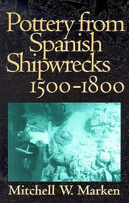 Pottery from Spanish Shipwrecks, 1500-1800 9780813012681
