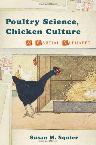 Poultry Science, Chicken Culture: A Partial Alphabet 9780813549248