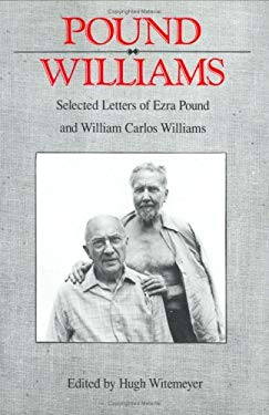 Pound/Williams: Selected Letters of Ezra Pound and William Carlos Williams 9780811213011
