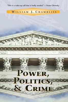 Power, Politics and Crime 9780813334875