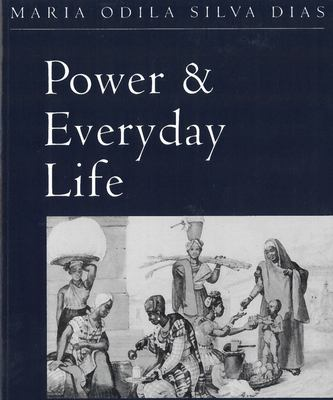 Power and Everyday Life: The Lives of Working Women in Nineteenth-Century Brazil 9780813522050
