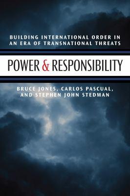 Power & Responsibility: Building International Order in an Era of Transnational Threats 9780815747062