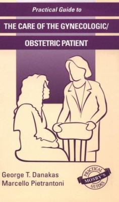 Practical Guide to the Care of the Gynecologic/Obstetric Patient: Practical Guide Series 9780815123163