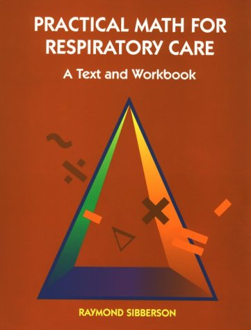 Practical Math for Respiratory Care: A Text and Workbook 9780815180012