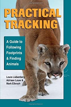 Practical Tracking: A Guide to Following Footprints and Finding Animals 9780811736275