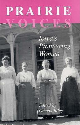 Prairie Voices: Ia Pioneerng Wmn-96 9780813825953