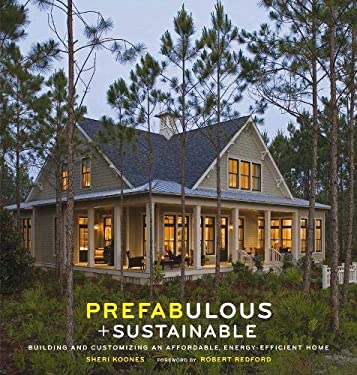 Prefabulous + Sustainable: Building and Customizing an Affordable, Energy-Efficient Home 9780810984837