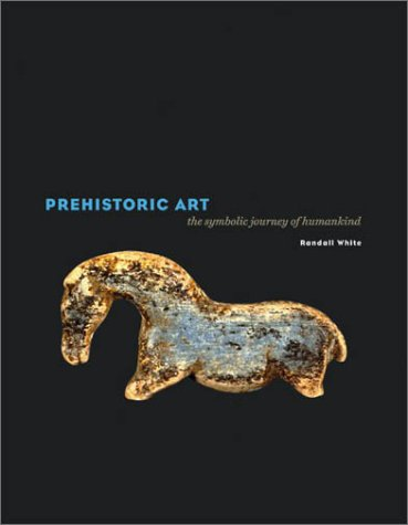 Prehistoric Art: The Symbolic Journey of Humankind 9780810942622