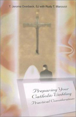 Preparing Your Catholic Wedding: Practical Considerations 9780818909047