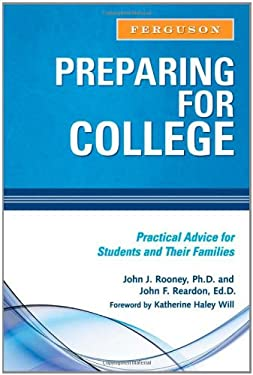 Preparing for College: Practical Advice for Students and Their Families 9780816073788