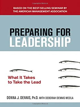 Preparing for Leadership: What It Takes to Take the Lead 9780814414521