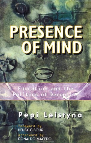 Presence of Mind: Education and the Politics of Deception 9780813334769
