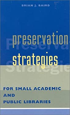 Preservation Strategies for Small Academic and Public Libraries 9780810843530