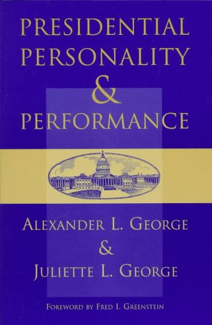 Presidential Personality and Performance 9780813325910