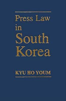 Press Law in South Korea-96 9780813823270