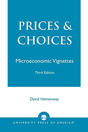 Prices and Choices: Microeconomic Vignettes 9780819189479