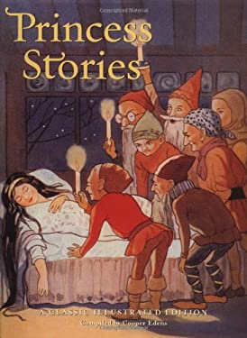 Princess Stories: A Classic Illustrated Edition 9780811840323