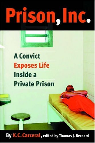 Prison, Inc.: A Convict Exposes Life Inside a Private Prison 9780814799543