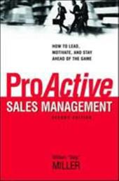 ProActive Sales Management: How to Lead, Motivate, and Stay