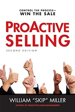 ProACTIVE Selling: Control the Process--Win the Sale 9780814431924