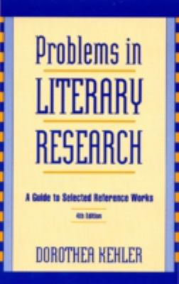 Problems in Literary Research: A Guide to Selected Reference Works 9780810832169