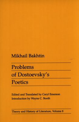 Problems of Dostoevsky's Poetics 9780816612284