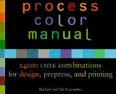 Process Color Manual: 24,000 Cmyk Combinations for Design, Prepress, and Printing 9780811827577